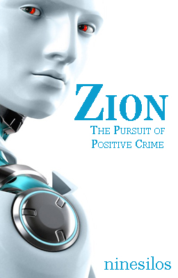 Zion the Pursuit of Positive Crime